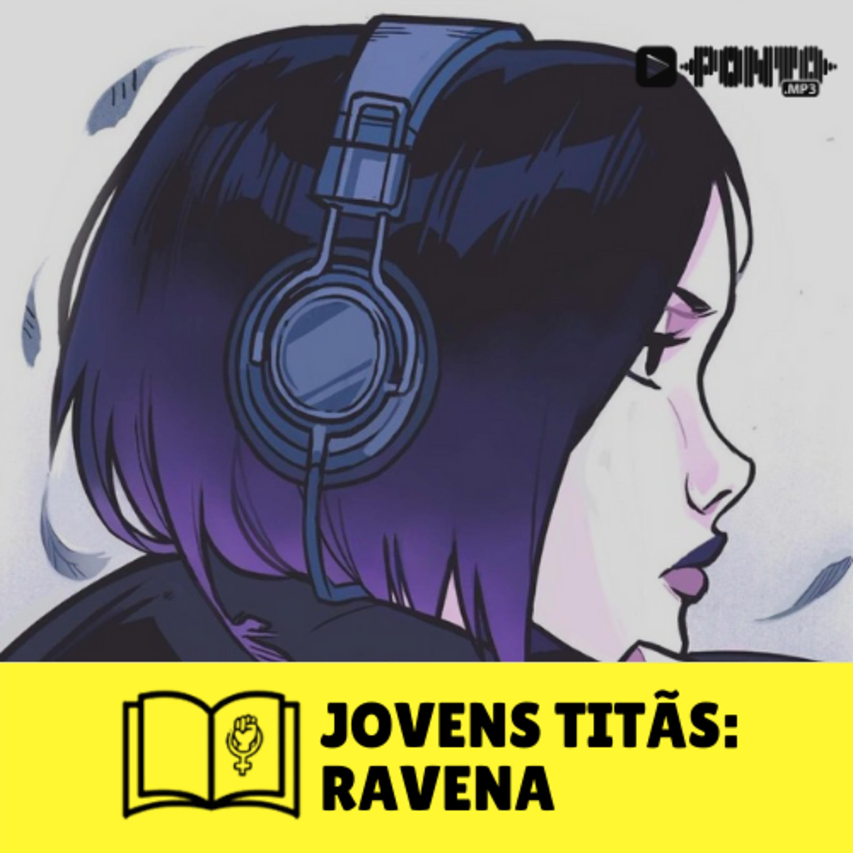 Nostalgia em Jovens Titãs: Ravena #11 - Virapágina