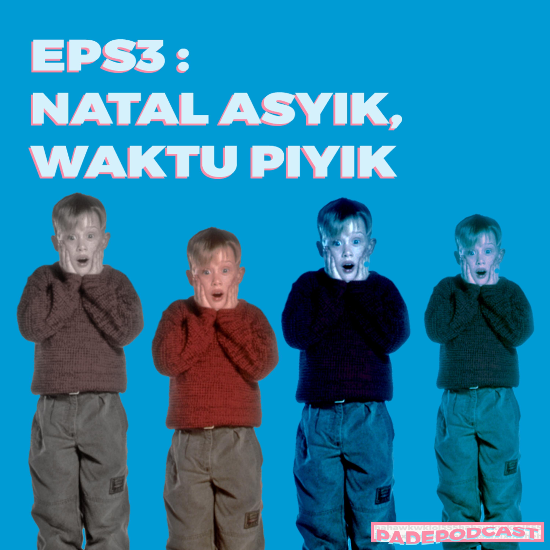 PADEPODCAST EPS03 : NATAL ASYIK, WAKTU PIYIK