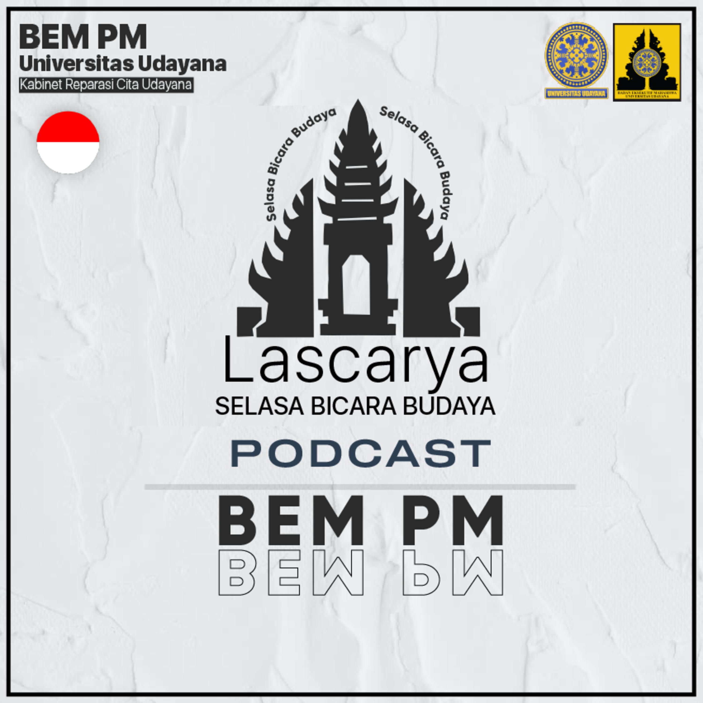 Udayana Podcast #3 Lascarya : Pro dan kontra nyepi eka bratha sipeng