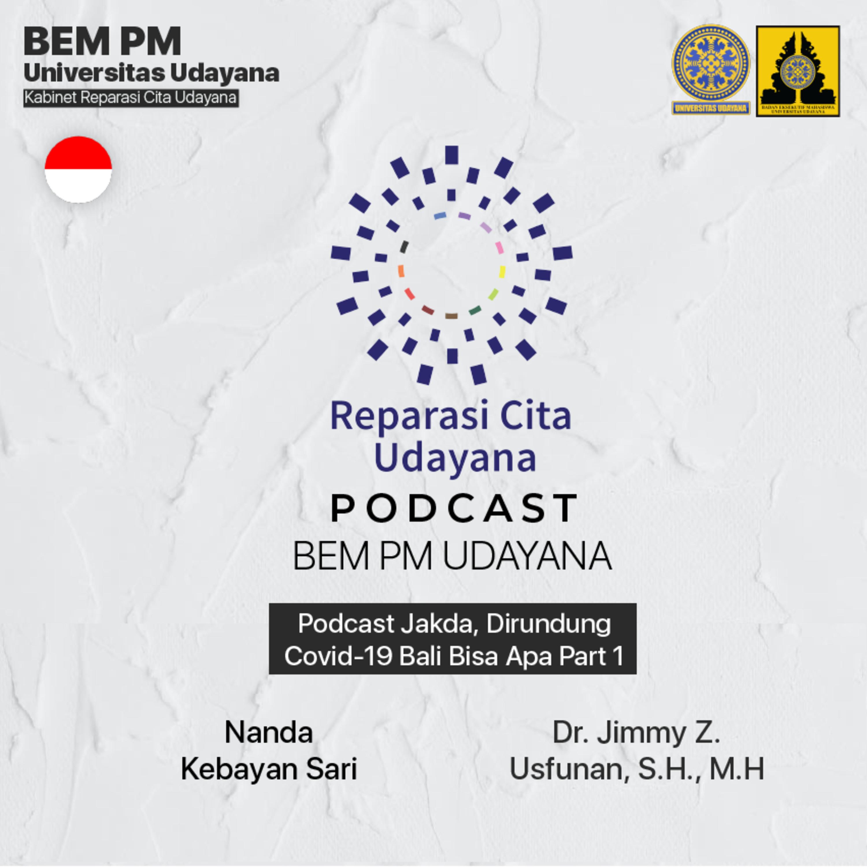 Udayana Podcast #5 : Podcast Jakda, Dirundung Covid-19 bali Bisa Apa Part 1