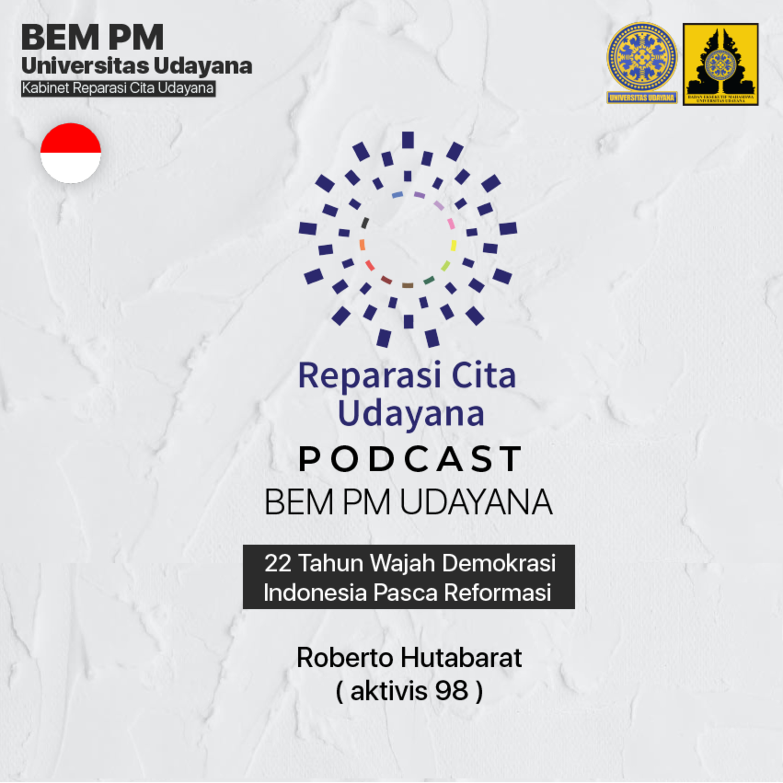 Udayana Podcast #6 : 22 Tahun Wajah Demokrasi Indonesia Pasca Reformasi.