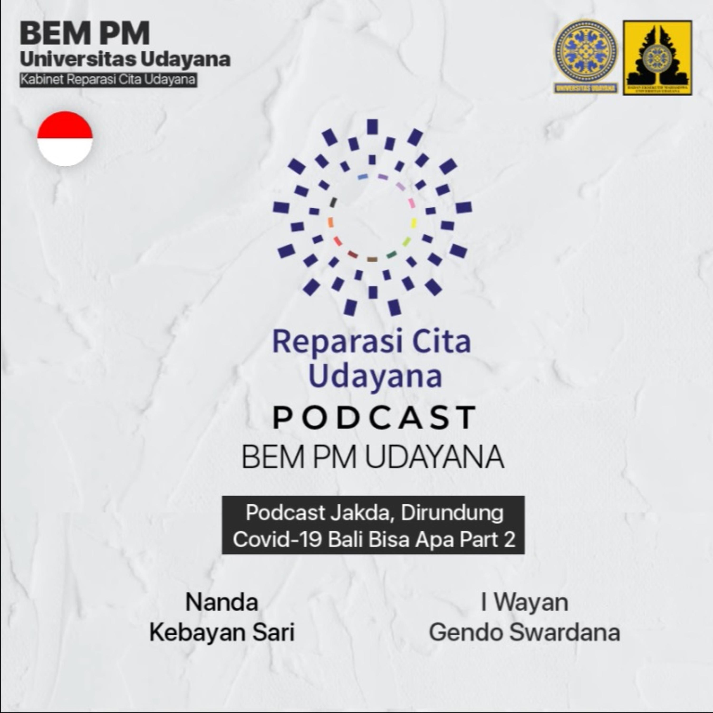 Udayana Podcast #7 : Dirundung Covid -19 Bali Bisa Apa PART 2