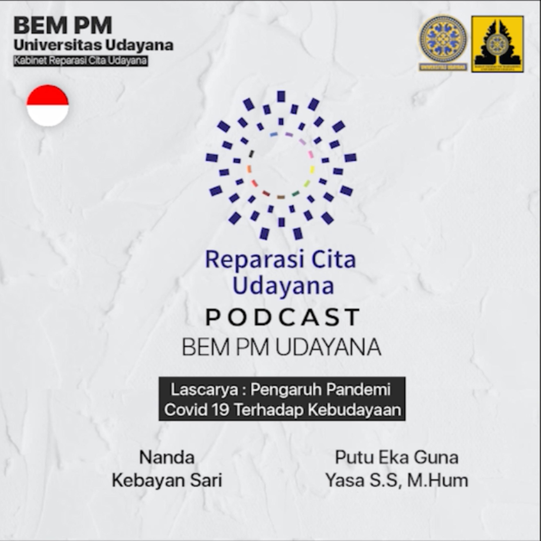 Udayana Podcast #8 Lascarya : Pandemi Covid-19 terhadap Kebudayaan Masyarakat Bali