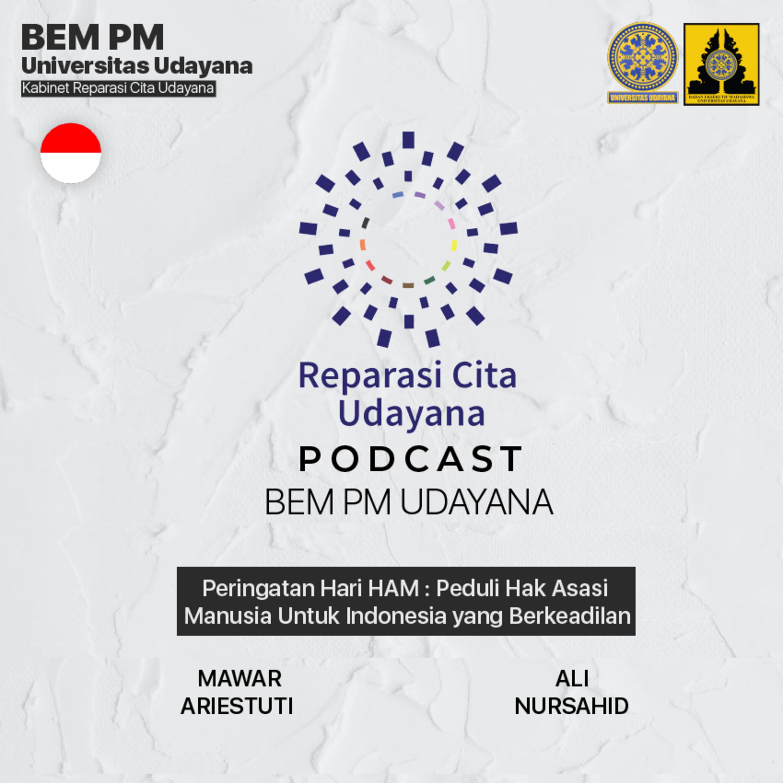 Udayana Podcast #13 : Peringatan Hari HAM : Peduli Hak Asasi Manusia Untuk Indonesia Yang Berkeadilan