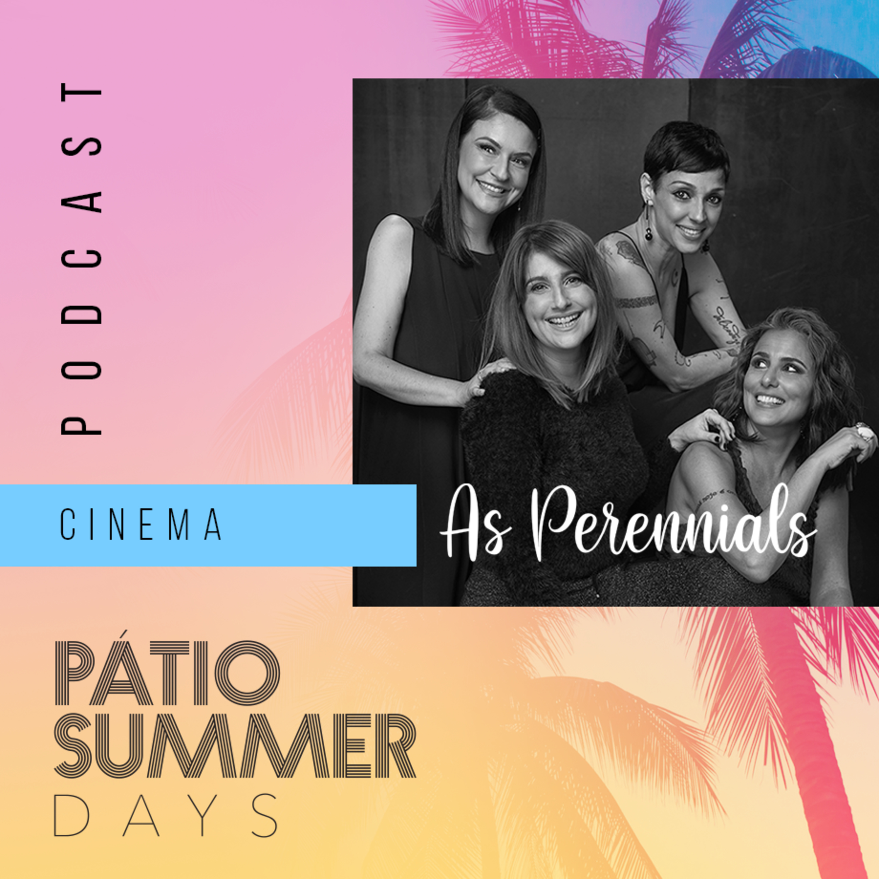 As Perennials + Pátio Savassi: Cinema