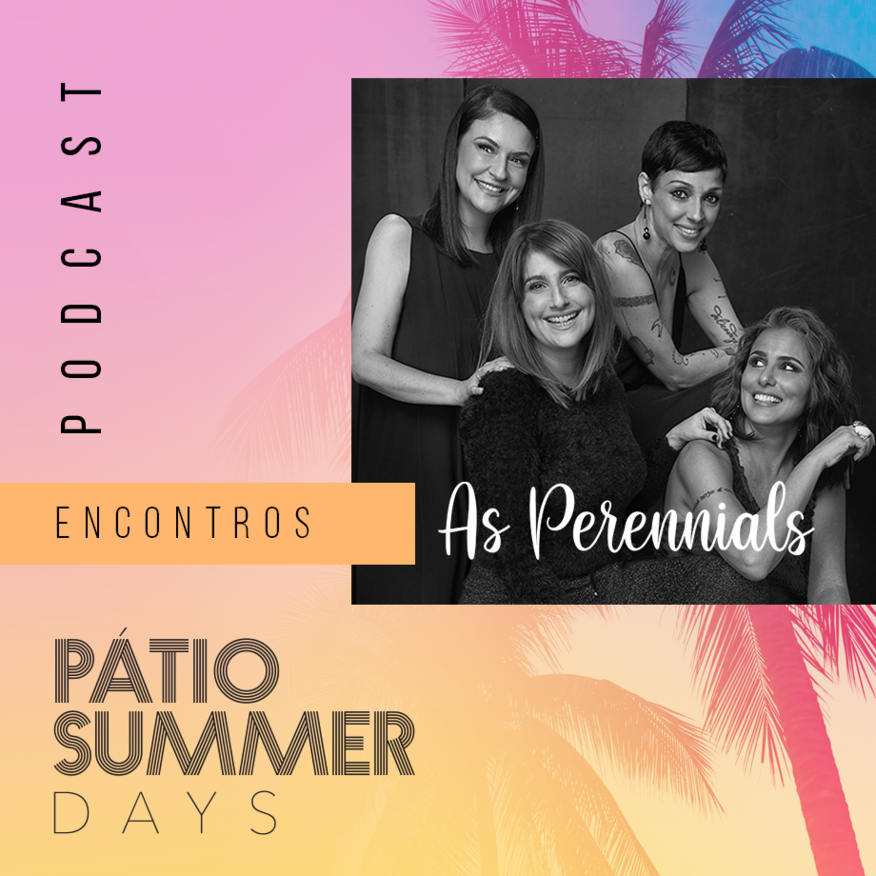 As Perennials + Pátio Savassi: Encontros