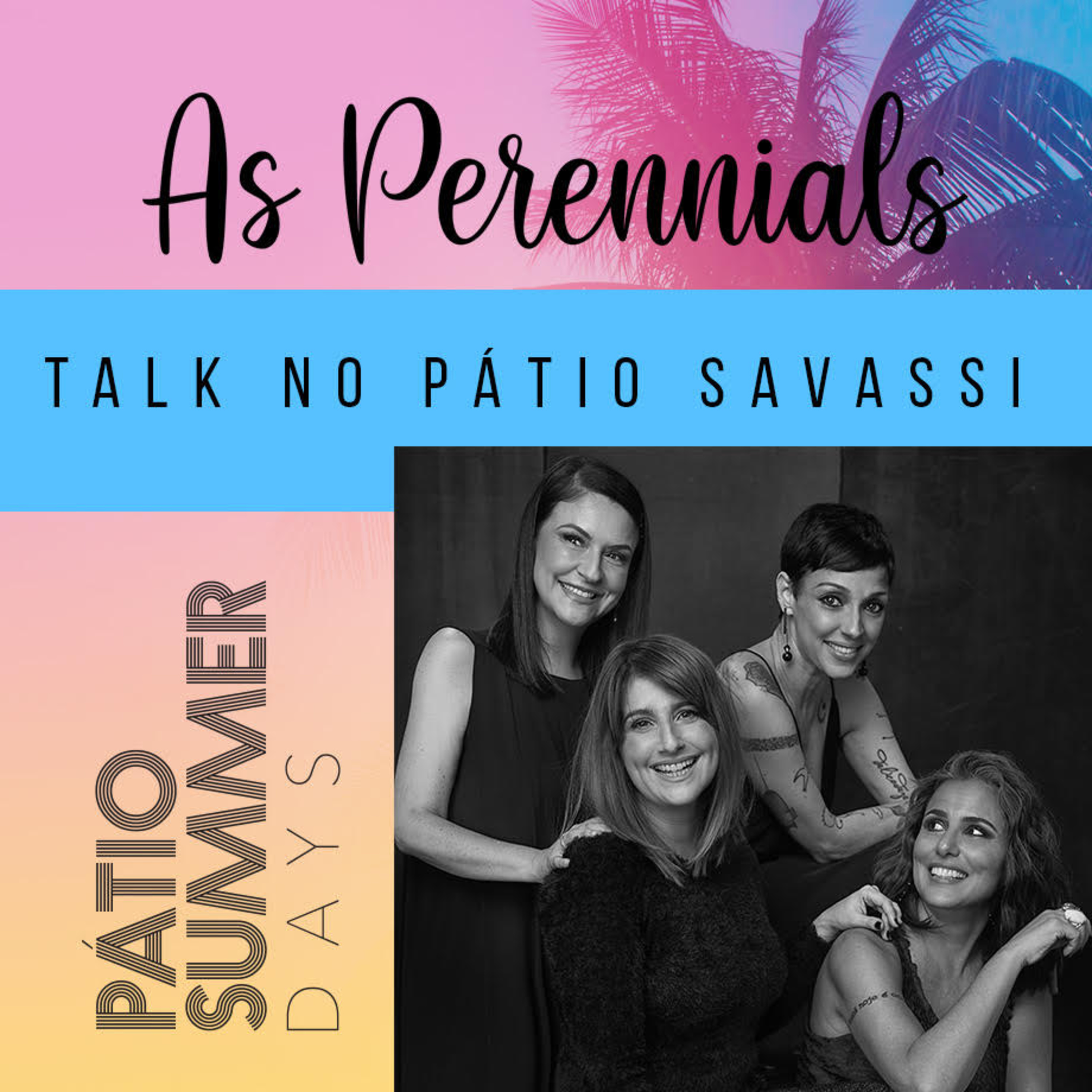 EXTRA! EXTRA! Perennials Talks no Pátio Savassi.
