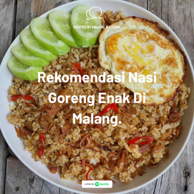 Eps 8 : Rekomendasi Nasi Goreng Malam di Malang