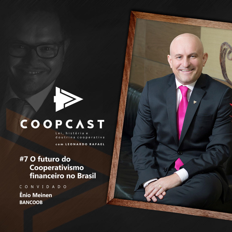 O futuro do Cooperativismo Financeiro no Brasil com Ênio Meinen