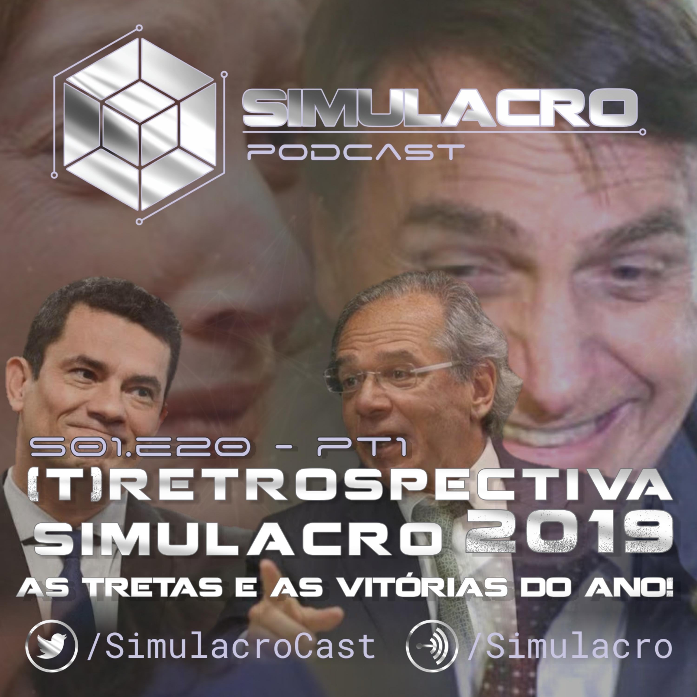 (T)Retrospectiva 2019 - Simulacro Podcast - S01.E20 PT1