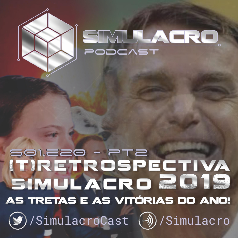 (T)Retrospectiva 2019 - Simulacro Podcast - S01.E20 PT2
