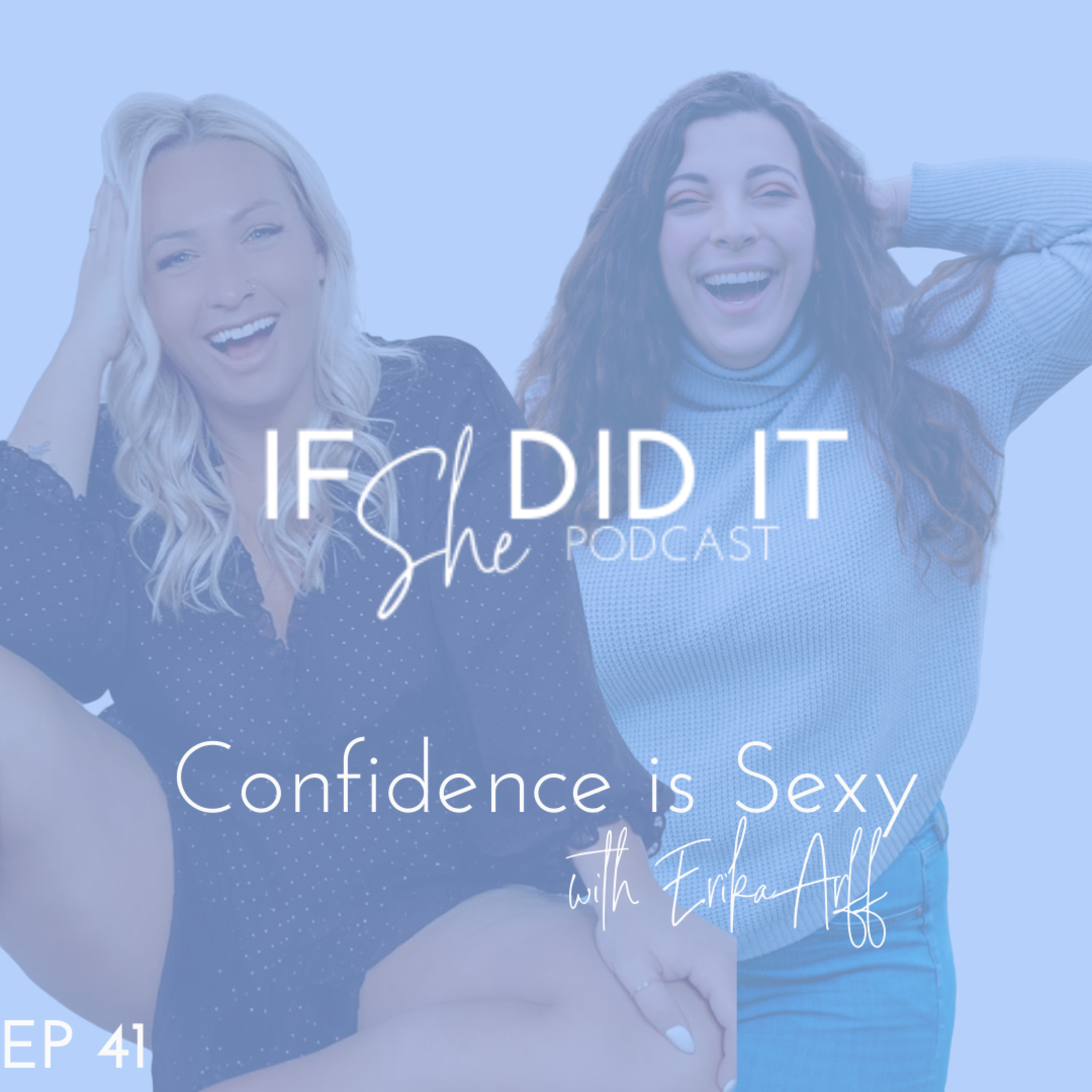 Confidence is Sexy with Erika Arff