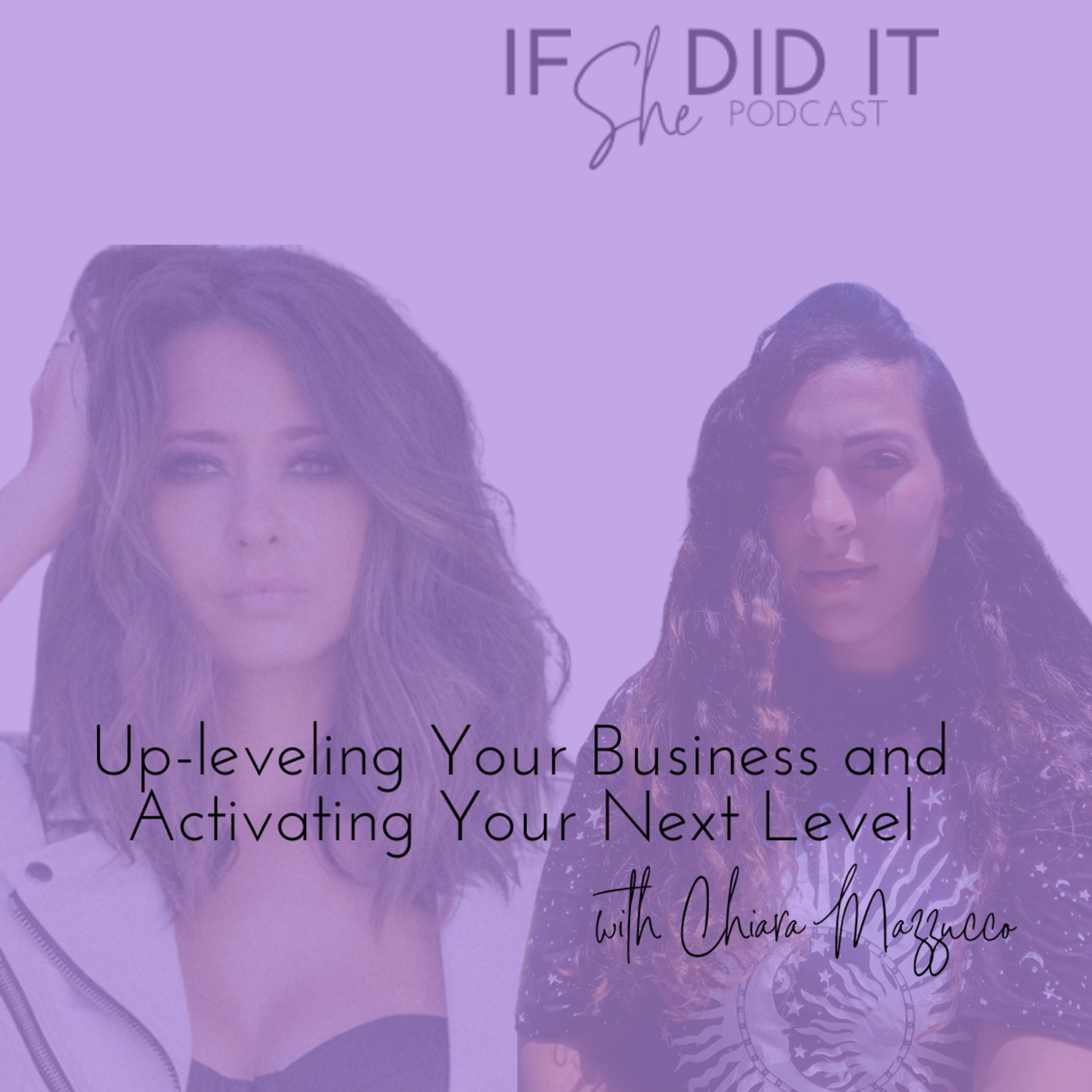 Upleveling Your Business and Activating Your Next Level with Chiara Mazzucco