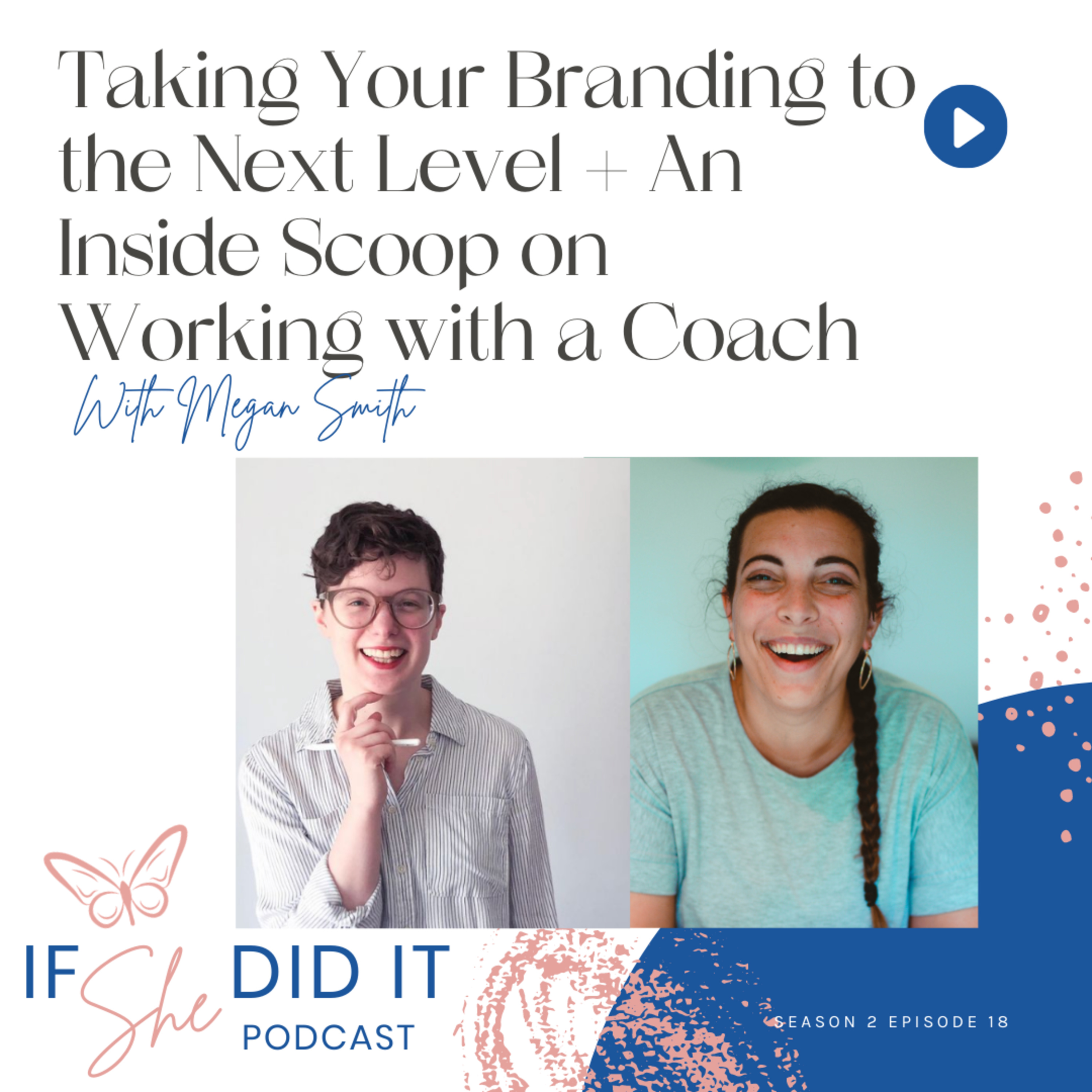 Taking Your Branding to the Next Level + An Inside Scoop on Working with a Coach