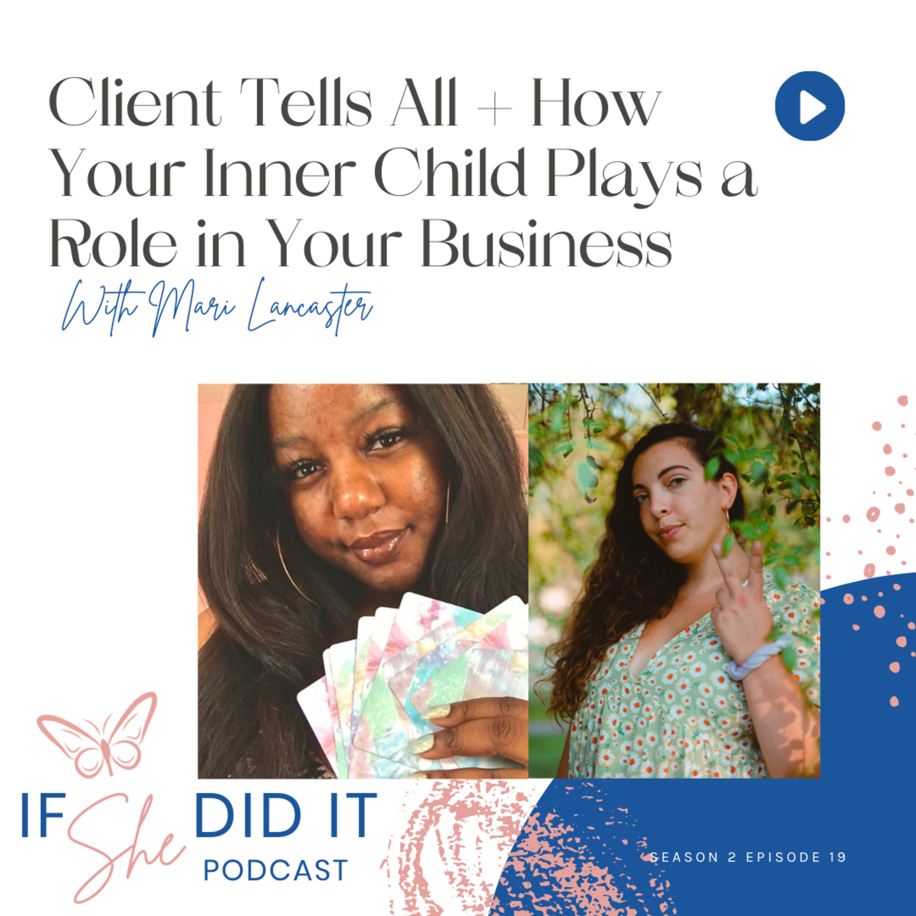 Client Tells All + How Your Inner Child Plays a Role in Your Business