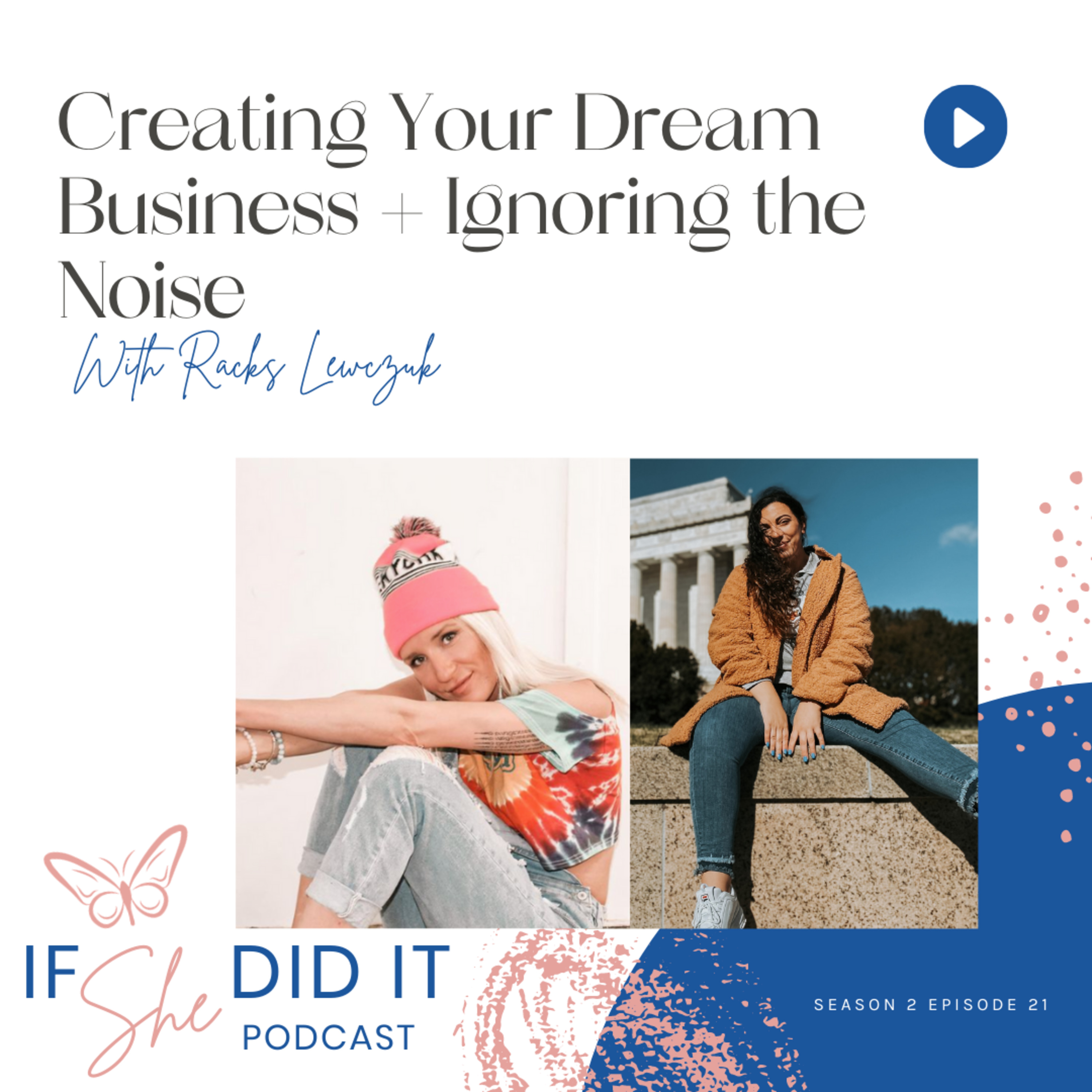 Creating Your Dream Business + Ignoring the Noise