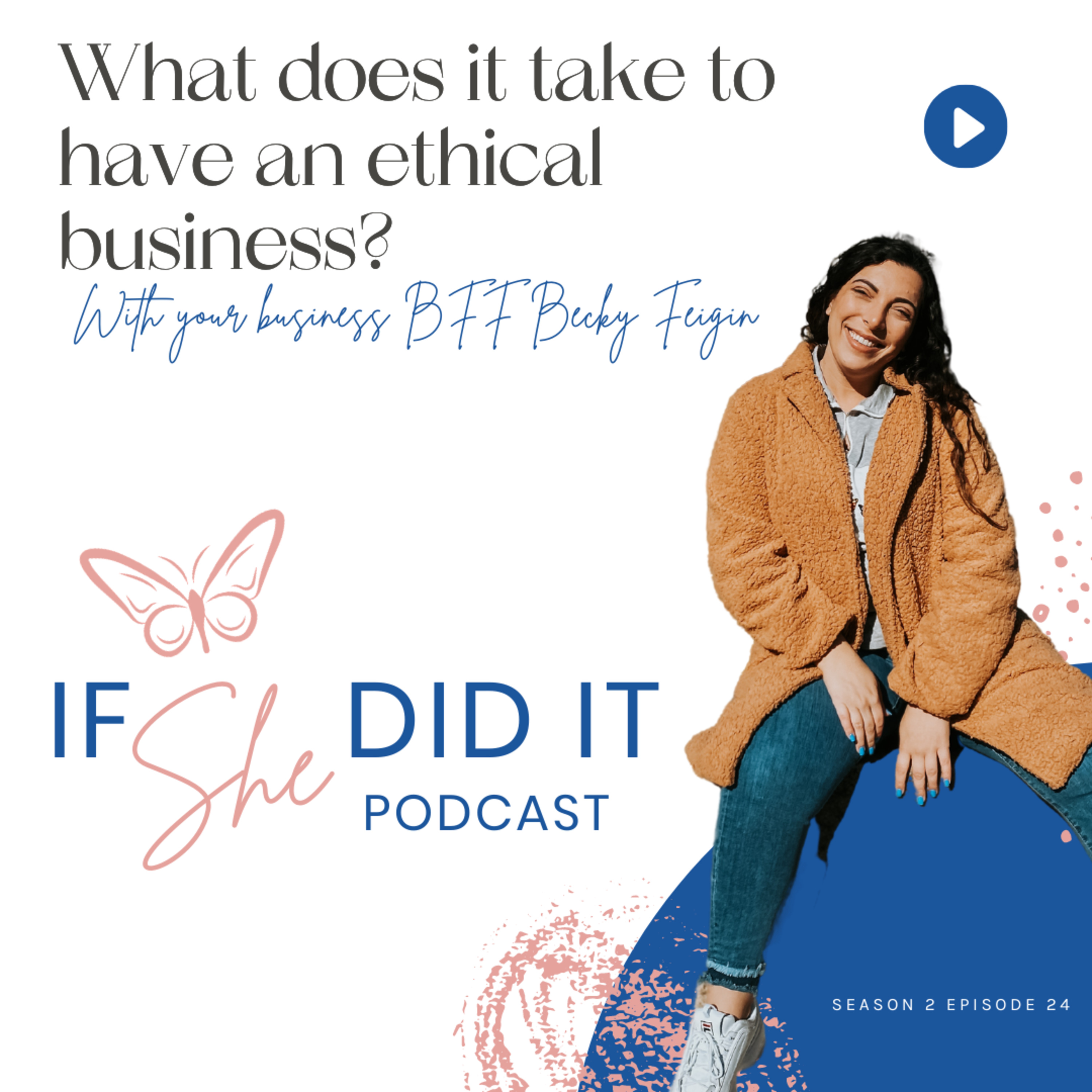 What does it take to have an ethical business?