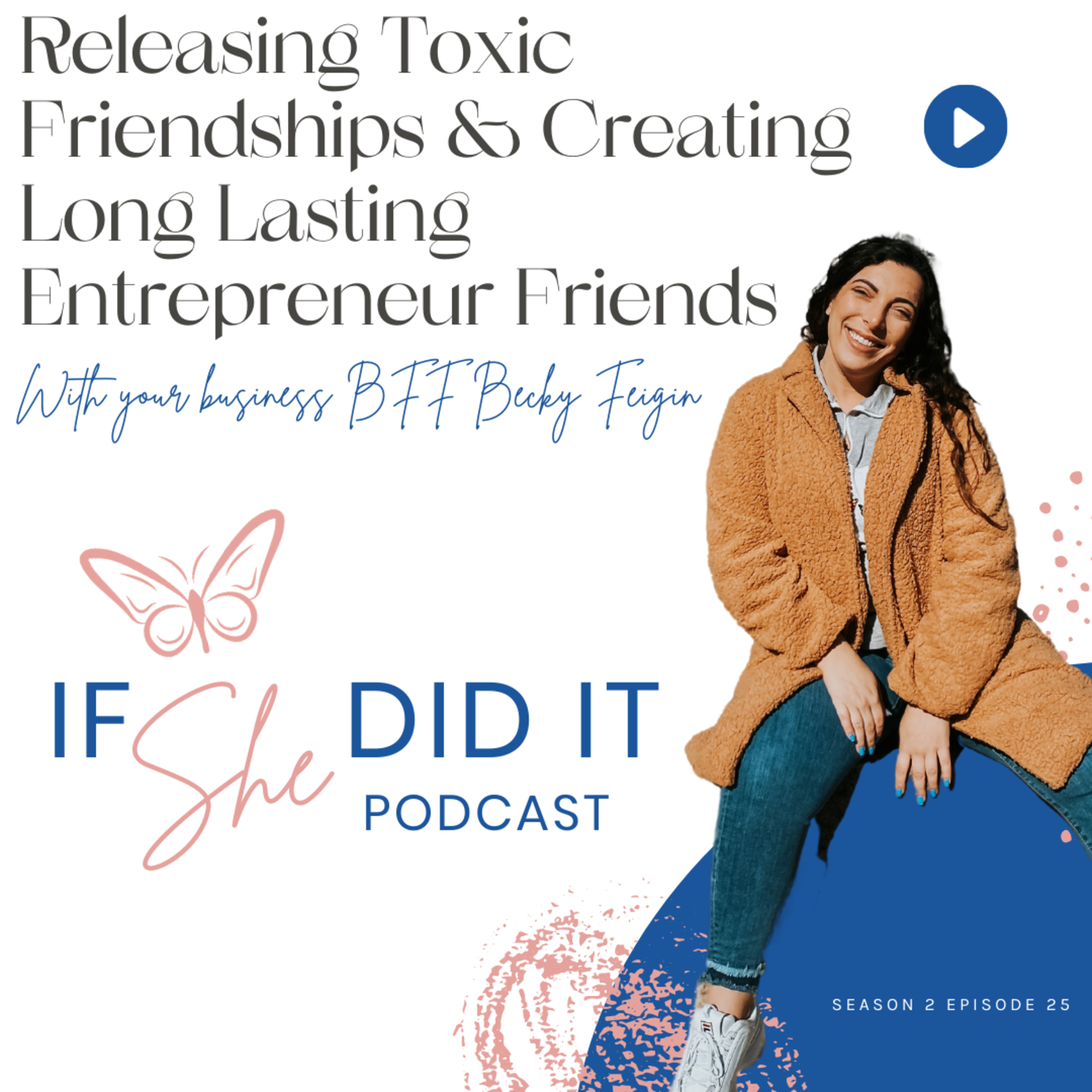 Releasing Toxic Friendships & Creating Long Lasting Entrepreneur Friends