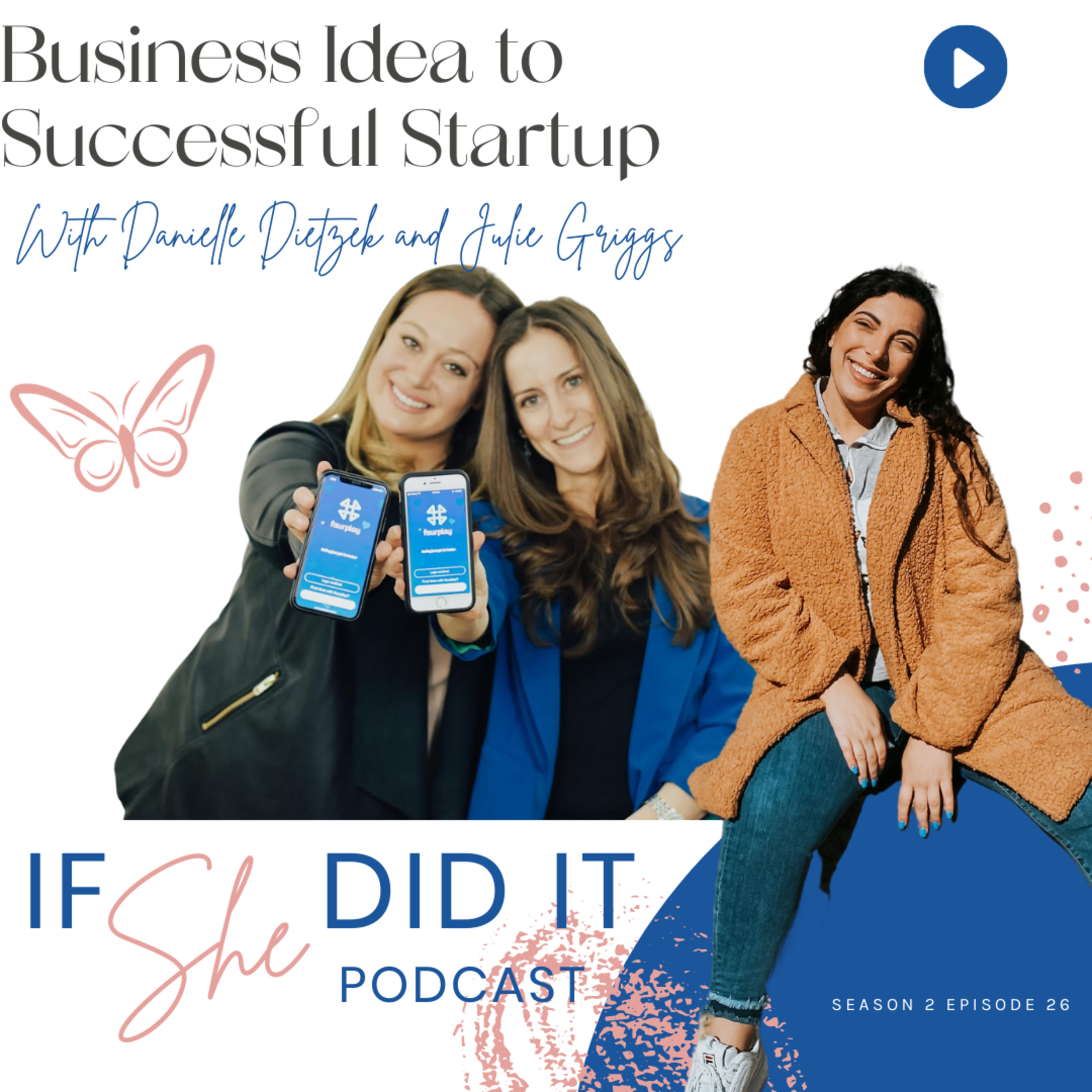 Business Idea to Successful Startup With Danielle Dietzek and Julie Griggs