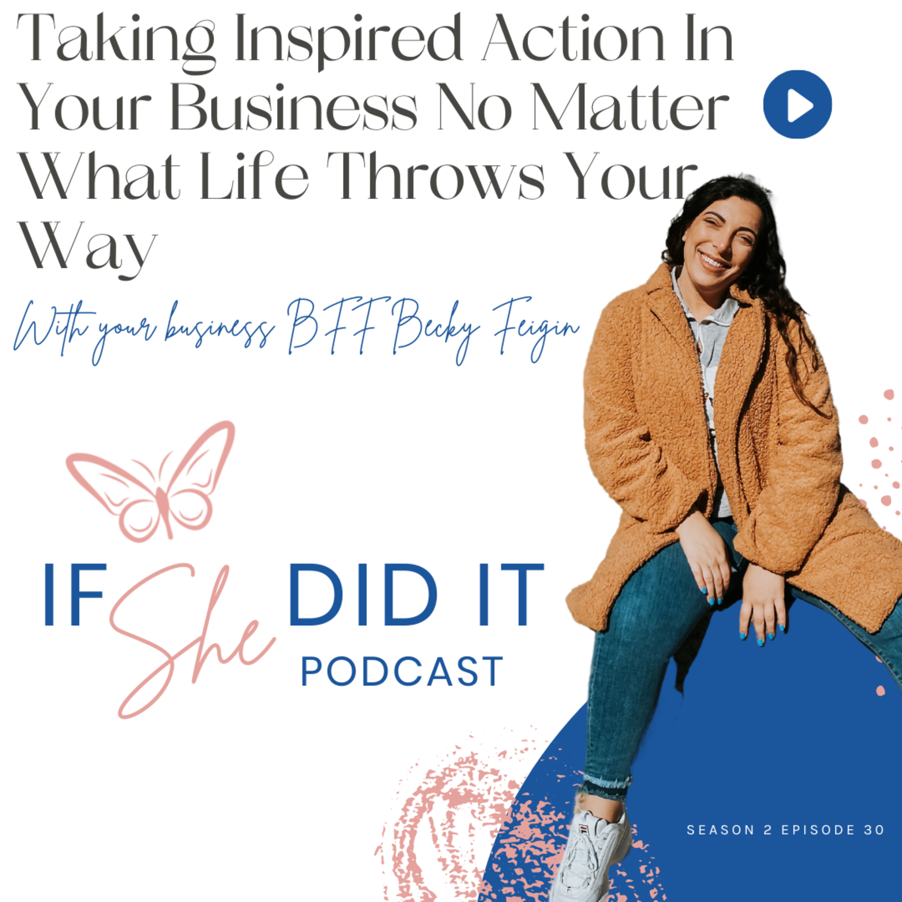 Taking Inspired Action In Your Business No Matter What Life Throws Your Way