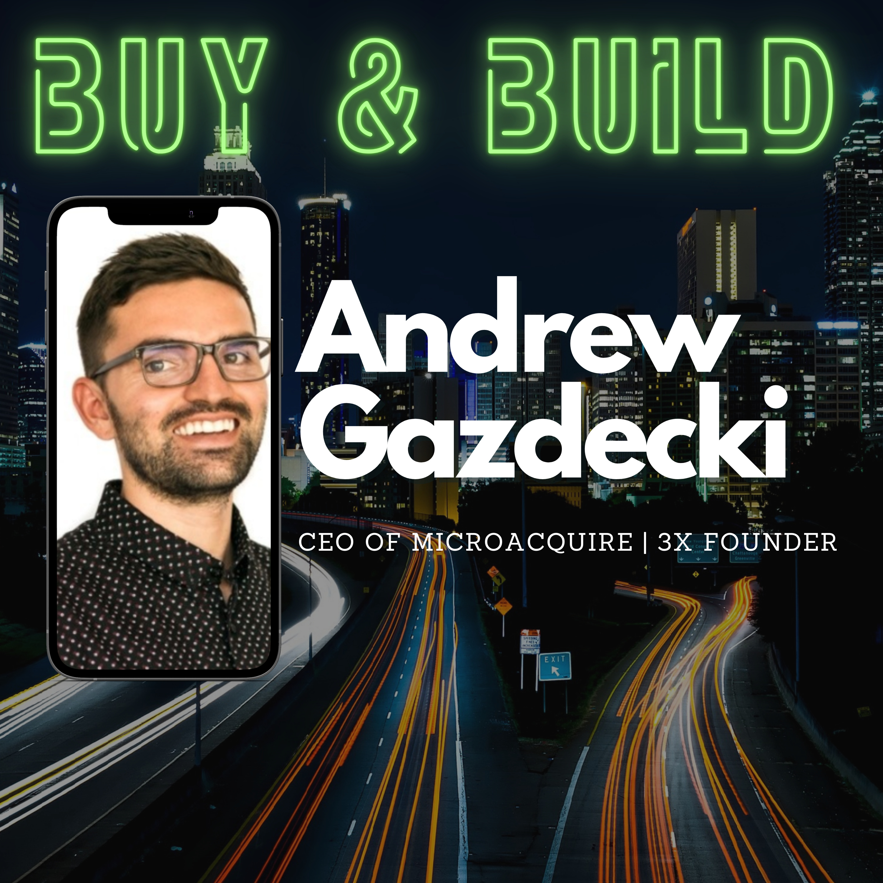 Ep3: Interview with the CEO of Microacquire, Andrew Gazdecki - How to Be Successful as an Entrepreneur and Details About Buying Businesses
