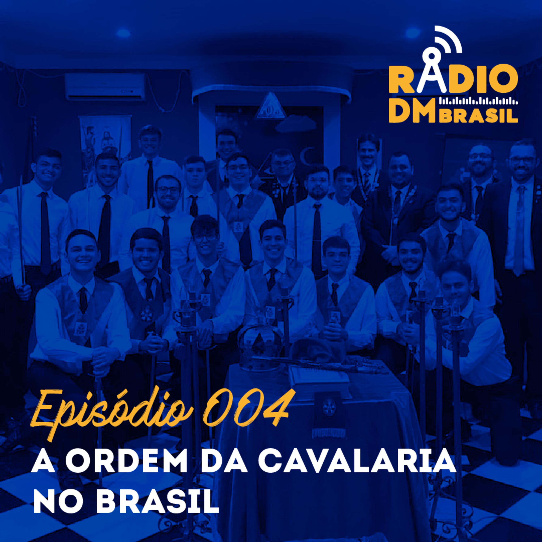 Ep # 004 - A Ordem da Cavalaria no Brasil