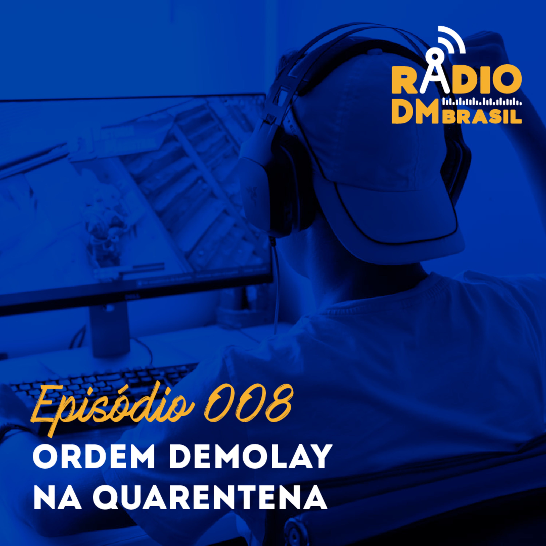 Ep # 008 - Ordem DeMolay vs. Quarentena Covid-19