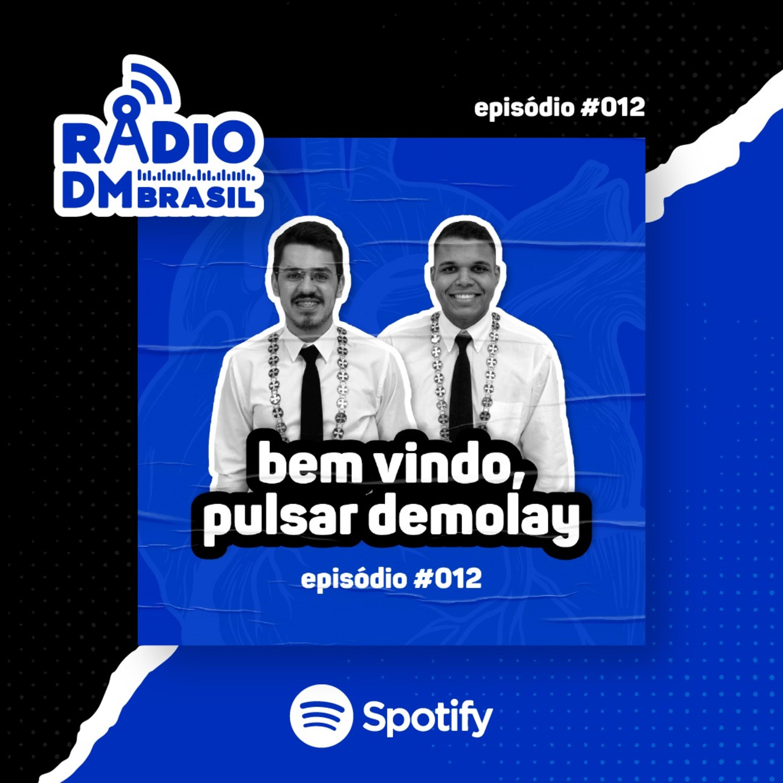 Ep # 012 - Bem-vindo, Pulsar DeMolay!