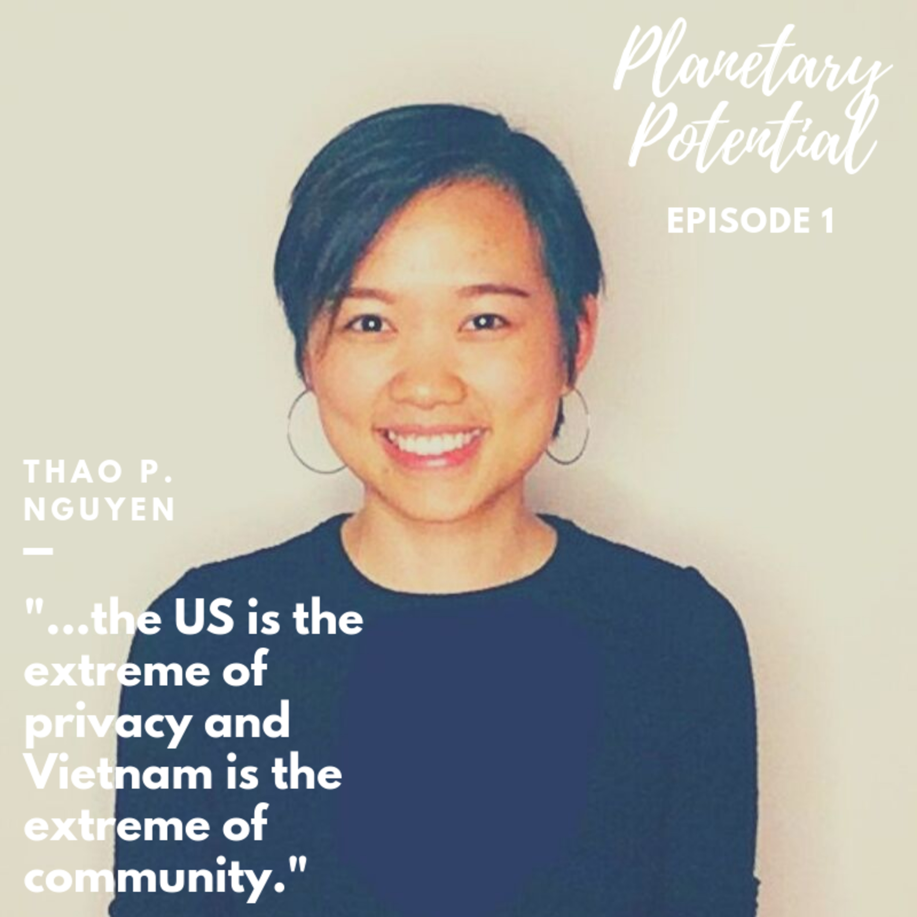 Ep. 1 - Moving back to Vietnam after living in the United States | Thao P. Nguyen