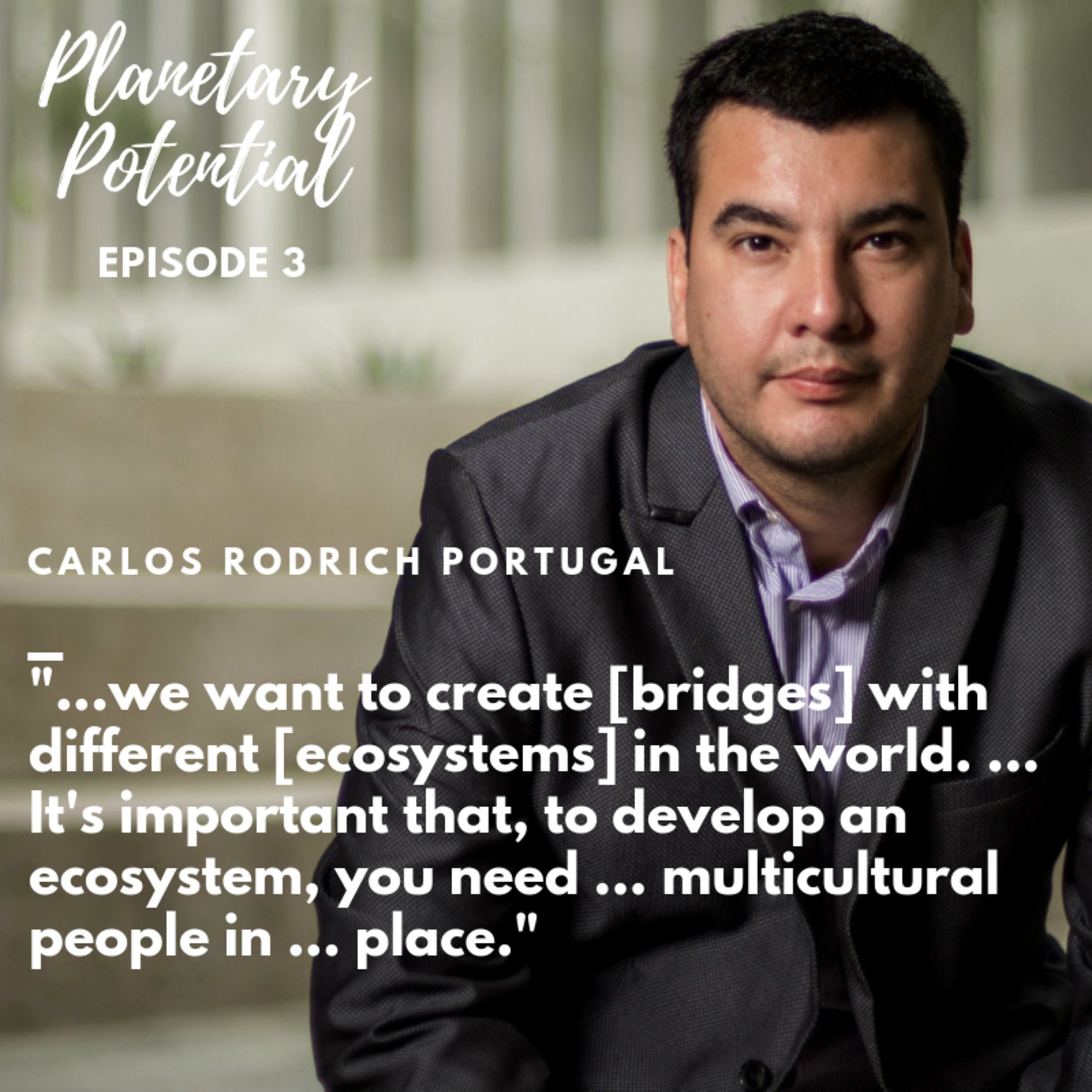 Ep. 3 - Being among the first startup incubators in Peru | Carlos Rodrich Portugal