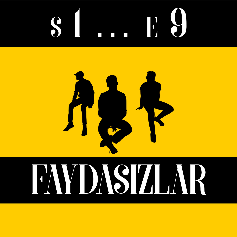 Faydasızlar - S1 E9 - Beyaz Yakalılar, İstanbul'da Yaşamak ya da Yaşamamak