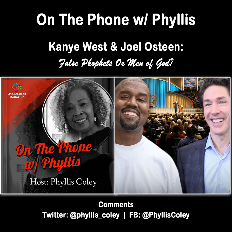 On The Phone w/ Phyllis: Kanye West & Joel Osteen