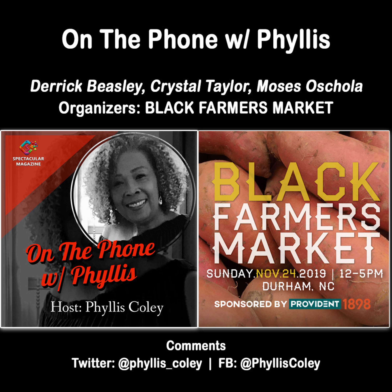On The Phone w/ Phyllis: Derrick Beasley, Crystal Taylor, Moses Ochola (Black Farmers Market)