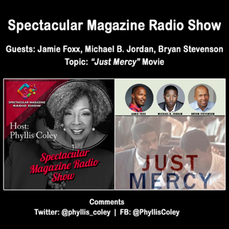 Spectacular Magazine Radio Show: Jamie Foxx, Michael B. Jordan, Bryan Stevenson