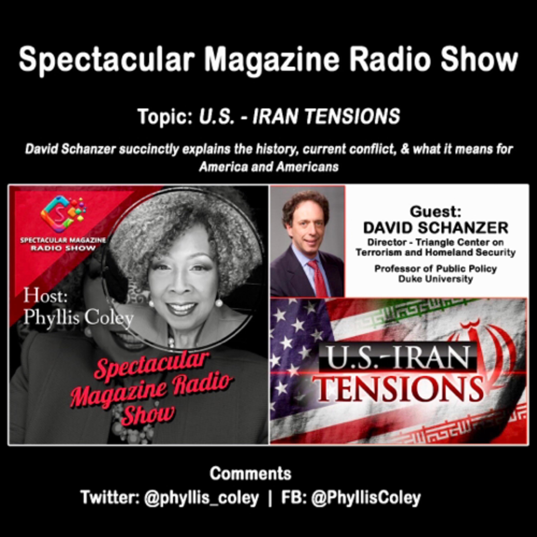 Spectacular Mag Radio Show: U.S. - Iran Tensions
