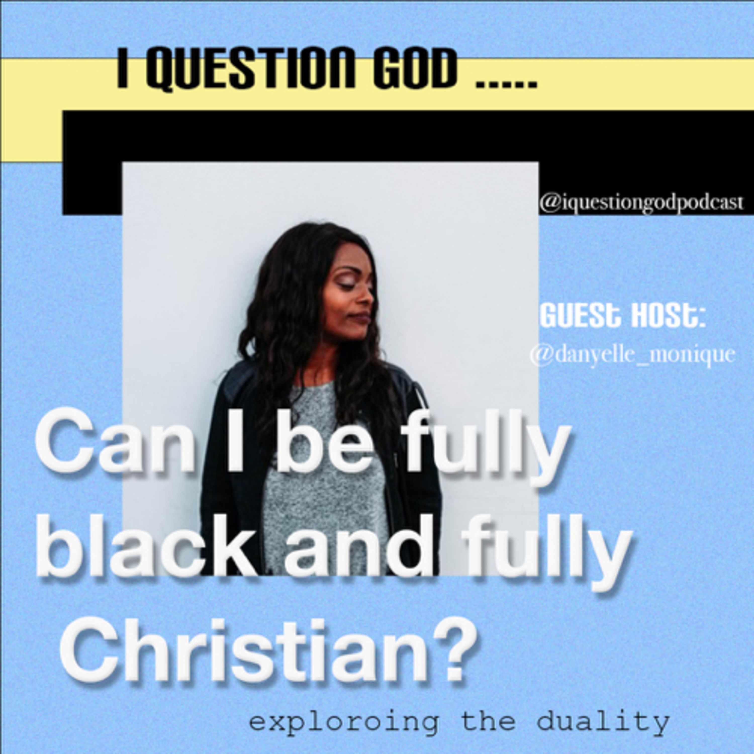Can I be fully black and fully Christian? Part 1