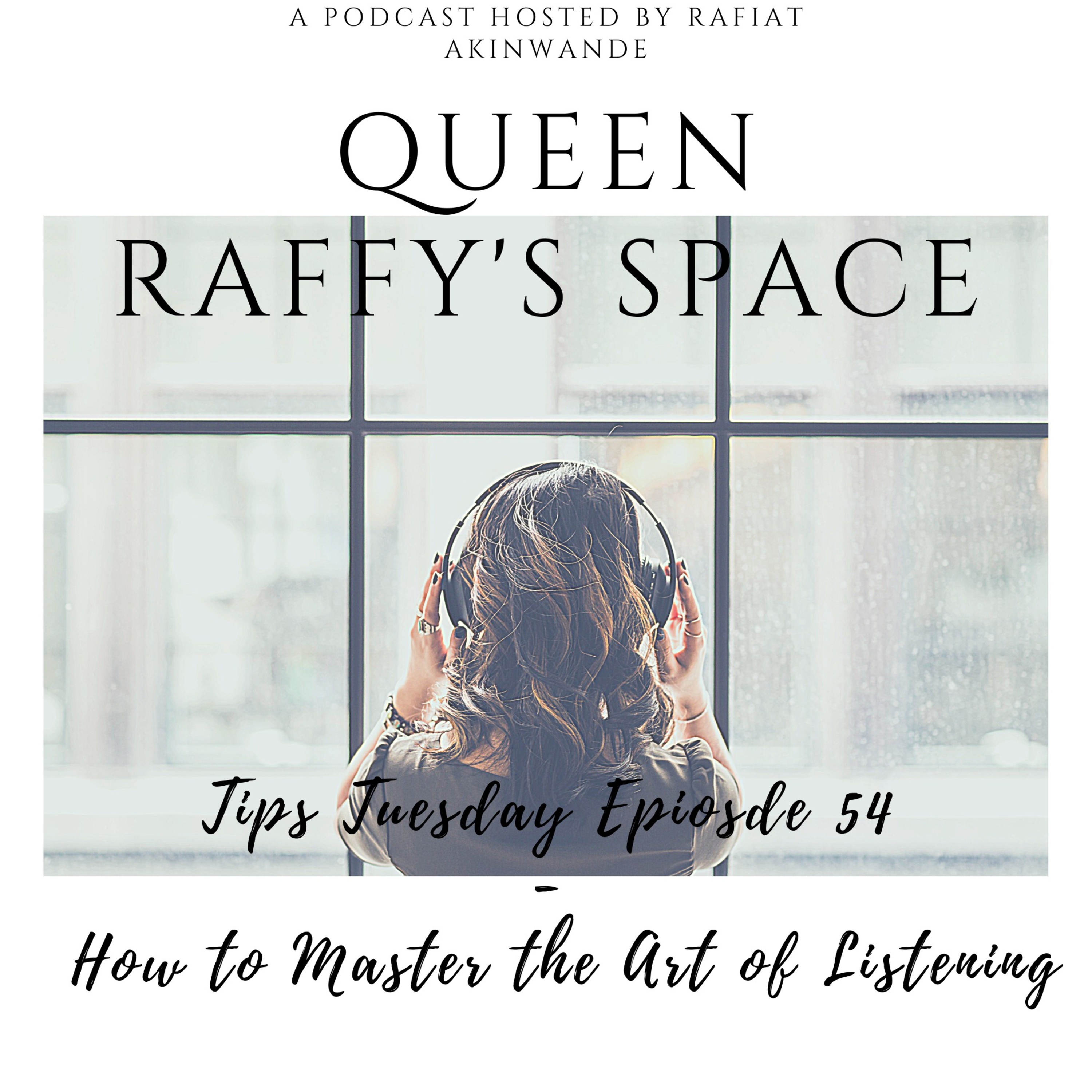 Tips Tuesday episode 54 - How To Master The Art Of Listening