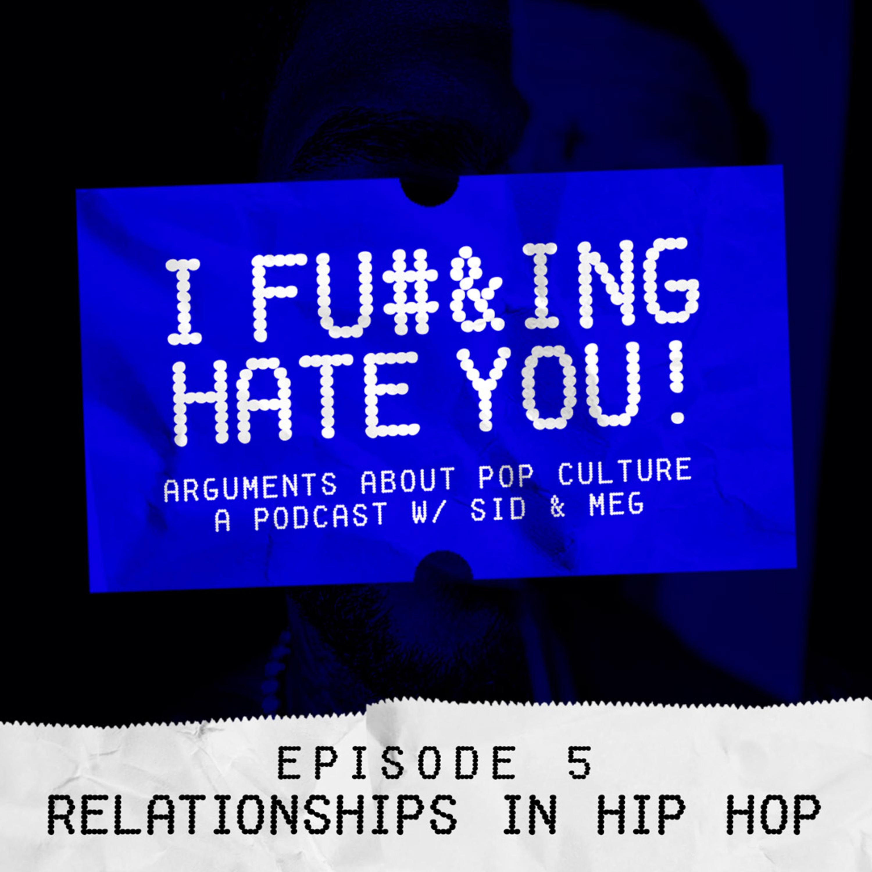 EPISODE 5: RELATIONSHIPS IN HIP HOP