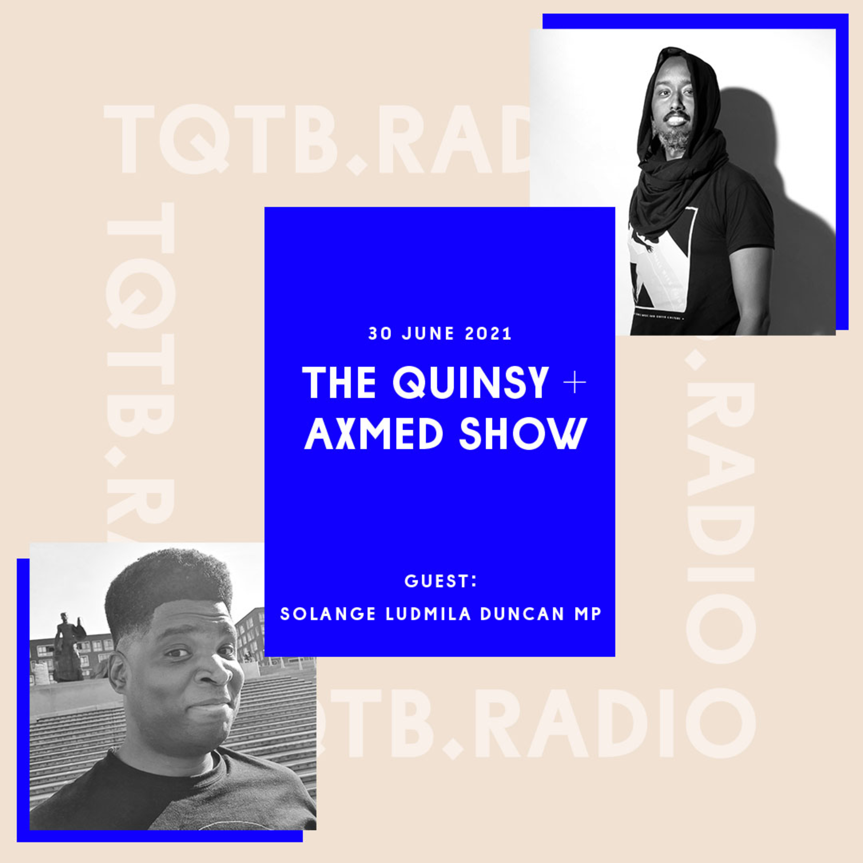 The Quinsy + Axmed Show: Solange Ludmila Duncan MP