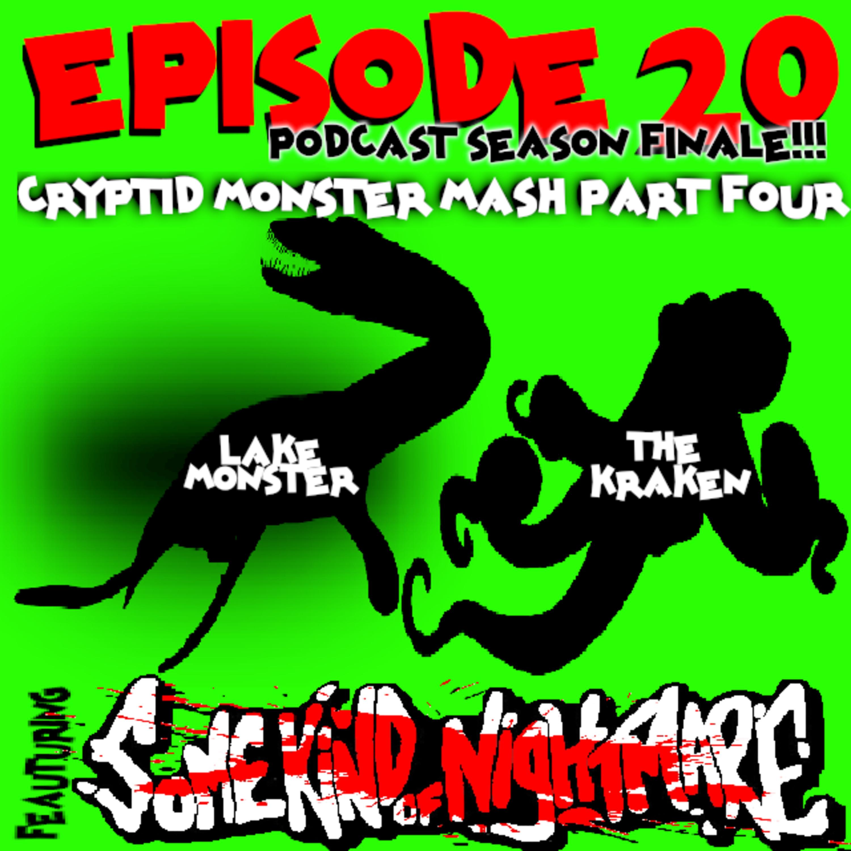 Episode 20 (SEASON ONE FINALE!): Cryptid Monster Mash Part 4: Lake Monster VS. The Kraken