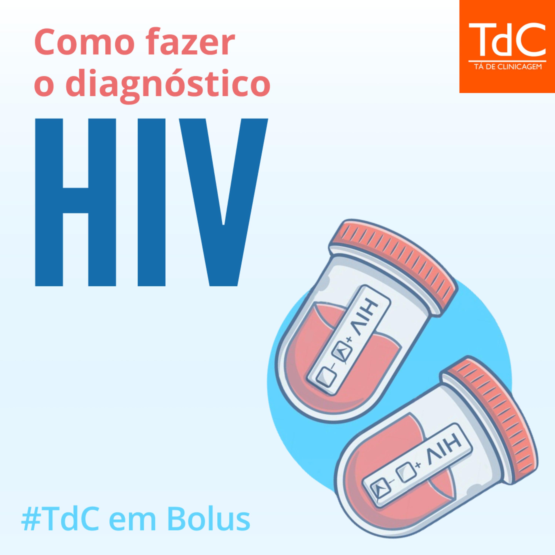 TdC em Bolus: Como fazer o diagnóstico de HIV?