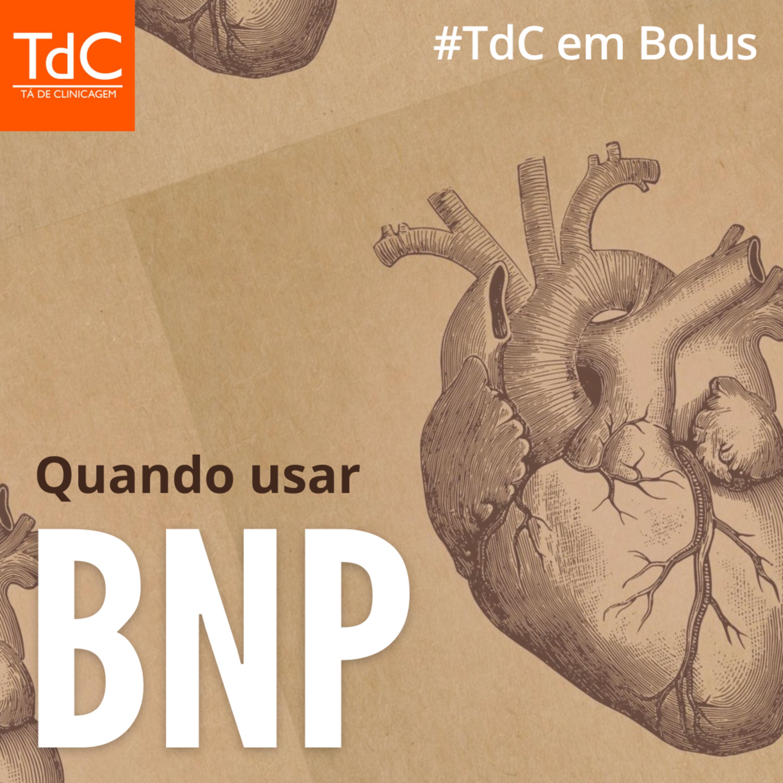 TdC em Bolus - Quando usar o BNP