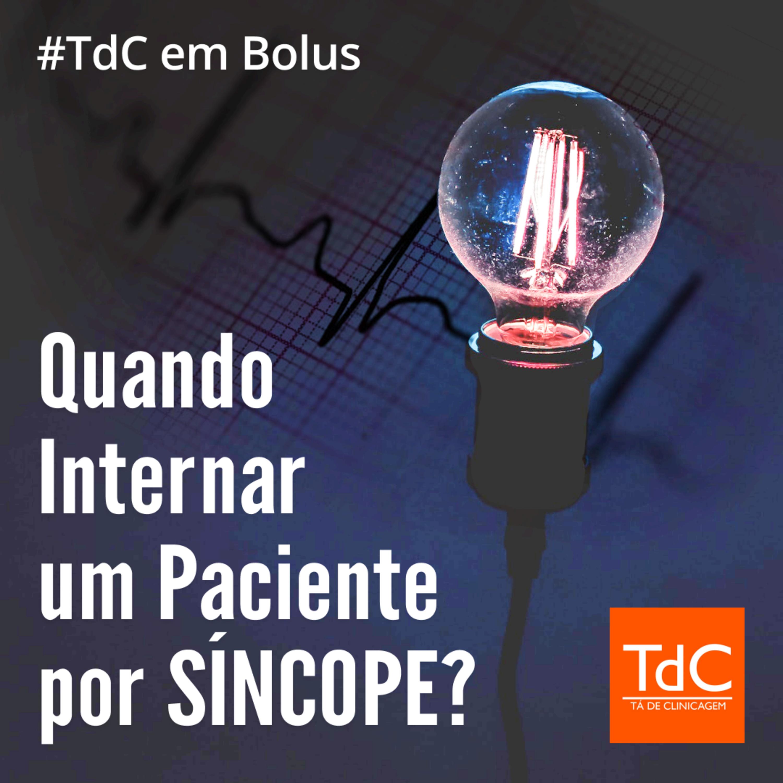 TdC em Bolus - Quando internar um paciente por síncope?
