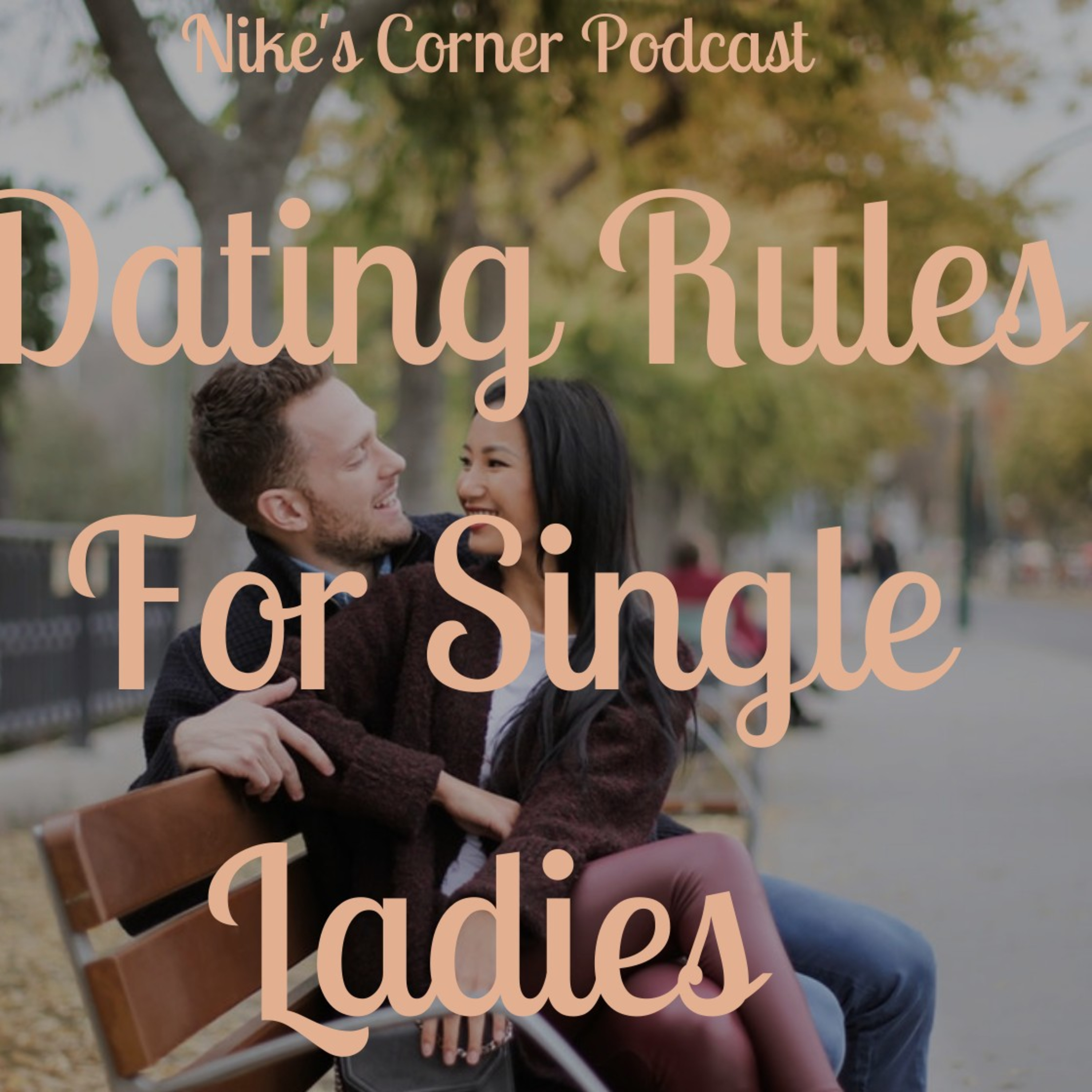 Dating Rules For Single Ladies