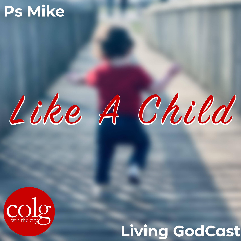 Like A Child - 7/25/2021 11AM