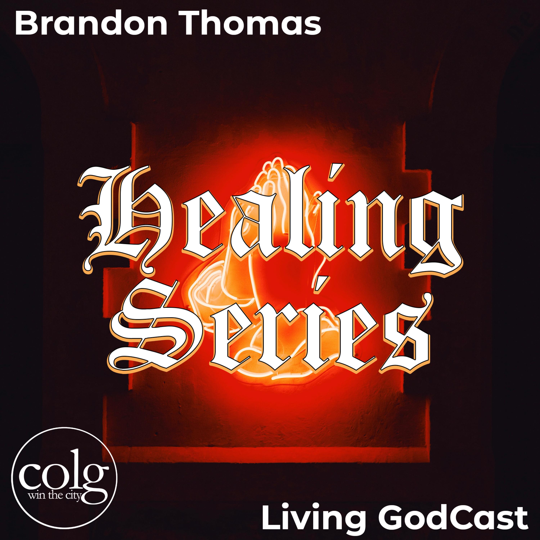 Healing Series (Part 4) - 7/28/2021