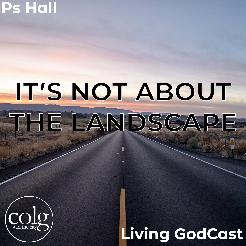 It's Not About the Landscape - 8/1/2021 11AM