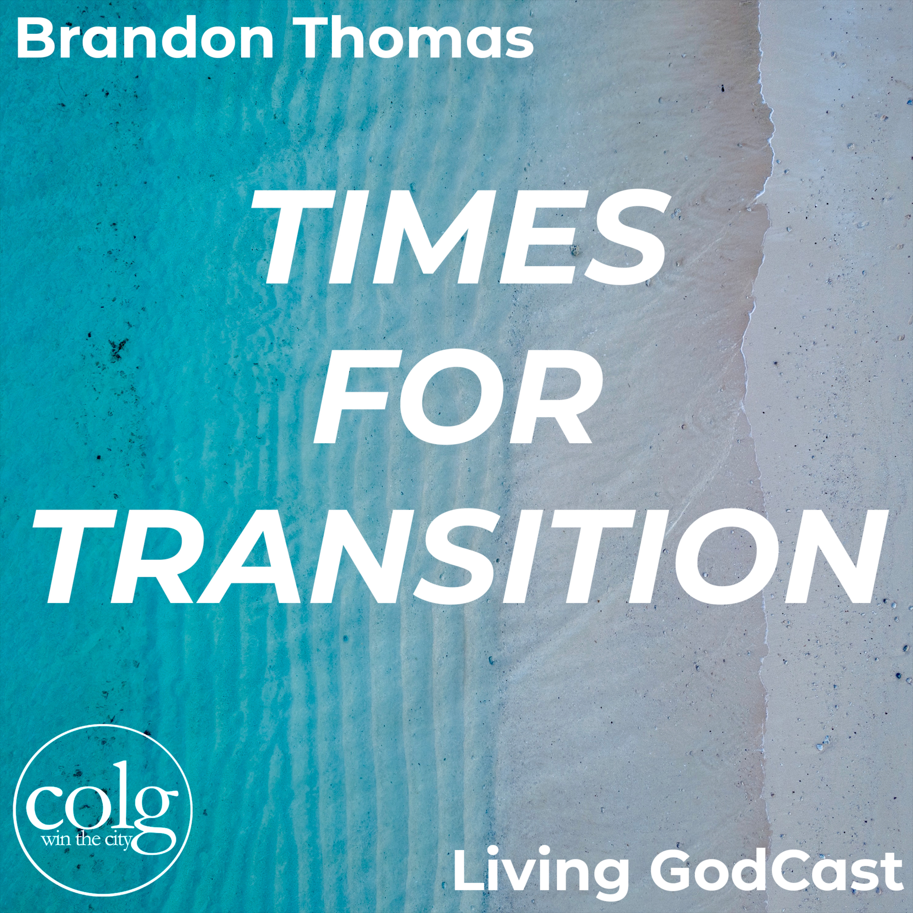 Times For Transition - 8/8/2021 11AM