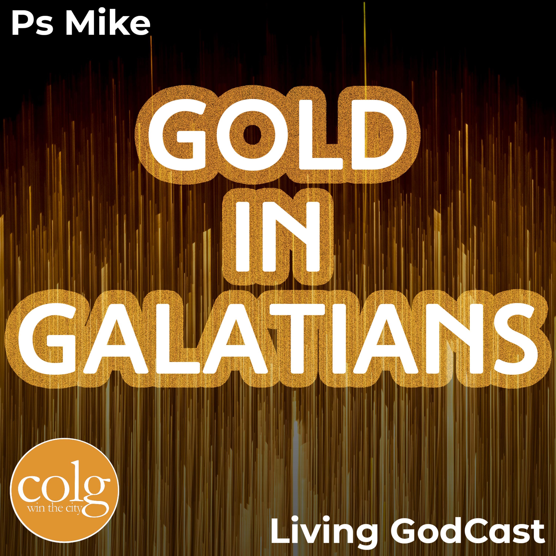 Gold In Galatians (Part 1) - 8/11/2021