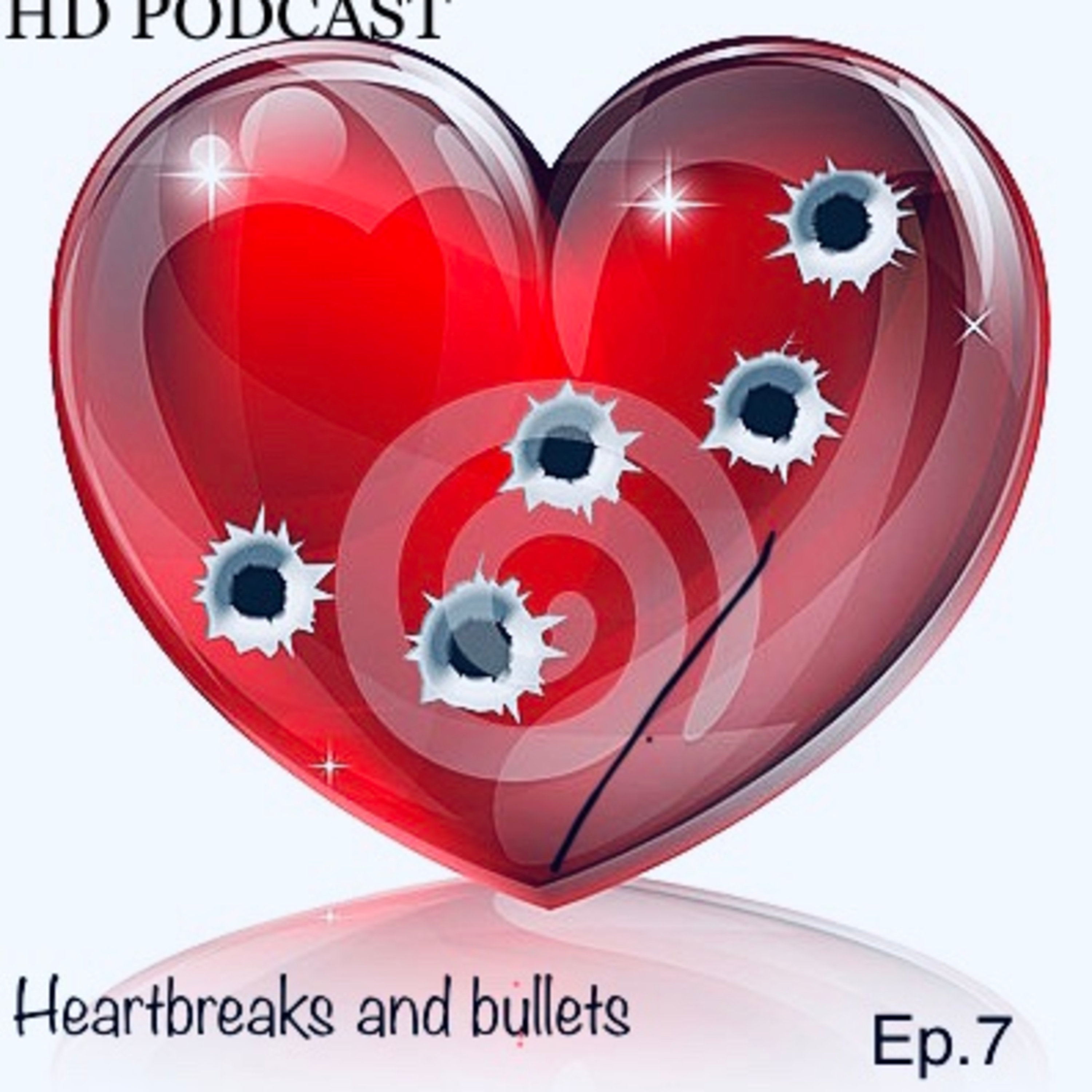 Heartbreaks and Bullets ep.7
